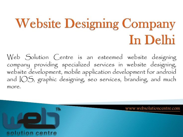 Best Website Designing Company In West Delhi | Web Solution Centre is an esteemed website designing company providing specialized services in website designing, website development, mobile application development for android and IOS, graphic designing, seo services, branding, and much more.  https://goo.gl/03V7n6