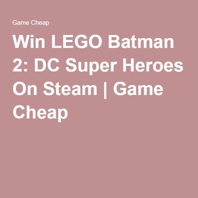 Win LEGO Batman 2: DC Super Heroes On Steam | Game Cheap