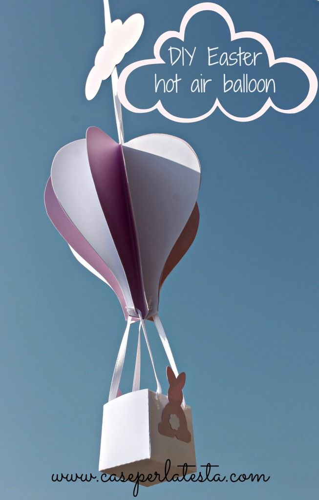 Cestino di Pasqua fai da te a forma di mongolfiera * DIY Easter hot air balloon