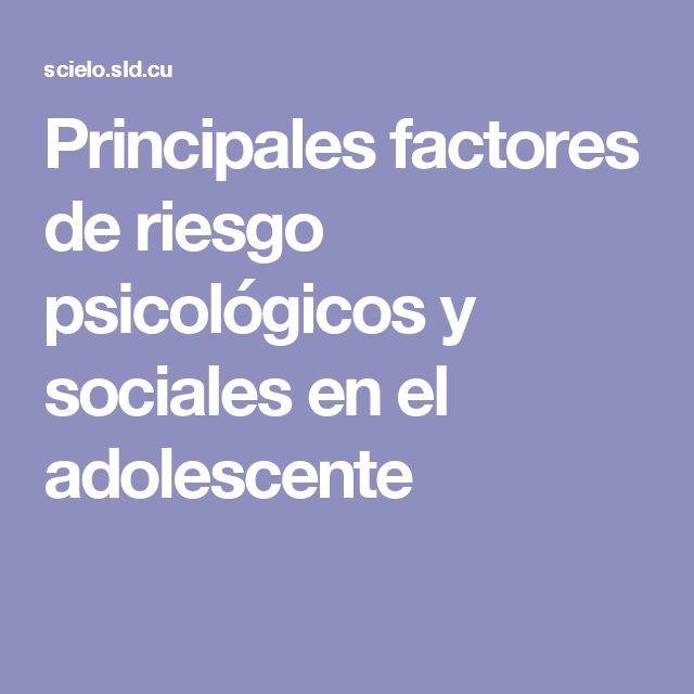 Paper Rev. Cubana Pediatría Principales factores de riesgo psicológicos y sociales en el adolescente