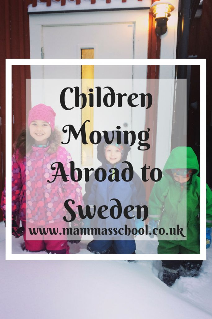Children moving abroad to Sweden, living abroad, sweden, www.mammasschool.co.uk
