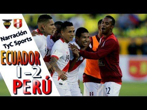 Ecuador 1-2 Perú | Narración TyC Sports | Eliminatorias Rusia 2018 (05.09.17) - YouTube