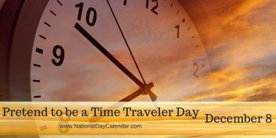 #PretendToBeATimeTravelerDay is here, but really, who is pretending? Isn't everyone a time traveler?
