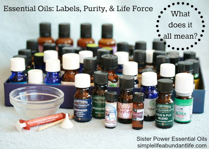 Essential Oils: Labels, Purity, & Life Force. What Does It All Mean? Simple Life Abundant Life