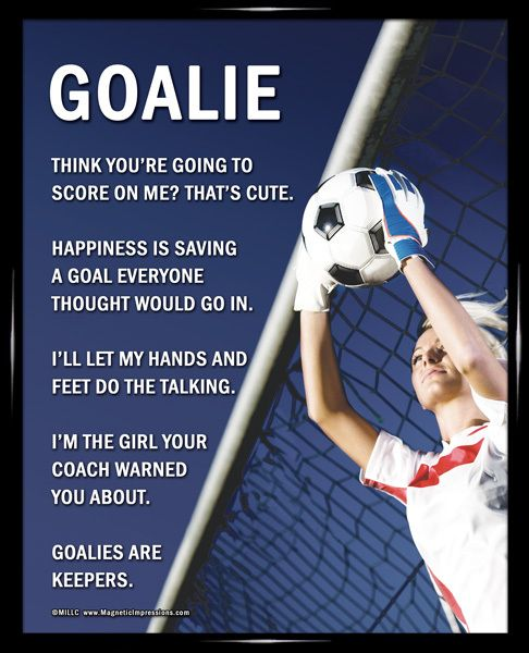 "Soccer Goalie Female 8"" x 10"" Poster Print. Funny sayings like, ""Goalies are keepers,"" will inspire your goalie every day."