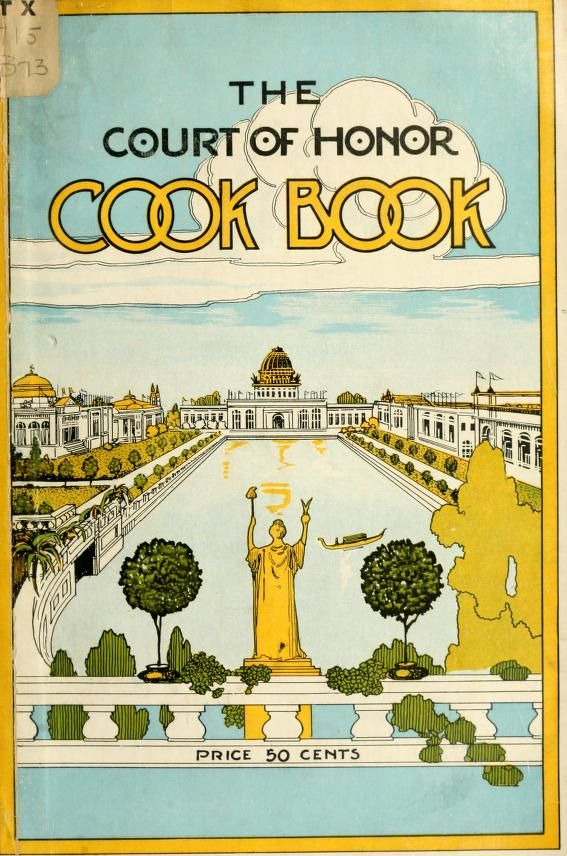 The Court Of Honor Cook Book By Mrs. Ella Henry Borst - (1915) - (archive)