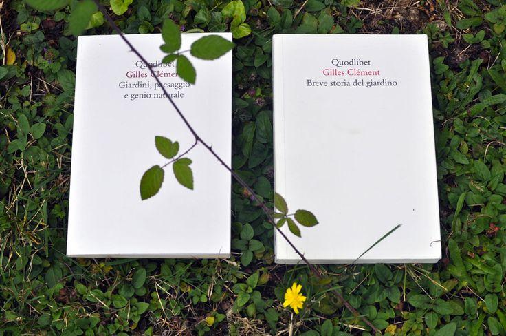 Lezione di giardino, Due recenti libri di Gilles Clément, ingegnere agronomo, entomologo, paesaggista, giardiniere e docente, tornano sul tema del giardino