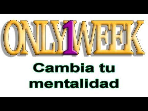 ONLY1WEEK - Cambia tu mentalidad