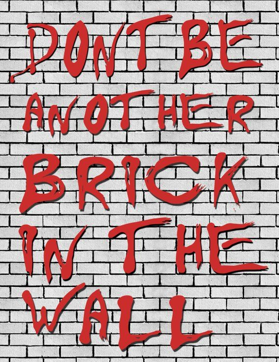 Don T Be Another Brick In The Wall Pink Floyd Inspired Etsy Pink Floyd Art Pink Floyd Wallpaper Pink Floyd