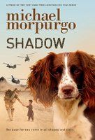 A stunning and moving new novel from Michael Morpurgo, the nation's favourite storyteller - featuring the bravest dog in all the world! He tackles a current war with the story of a sniffer dog named Shadow and an Afghan boy.