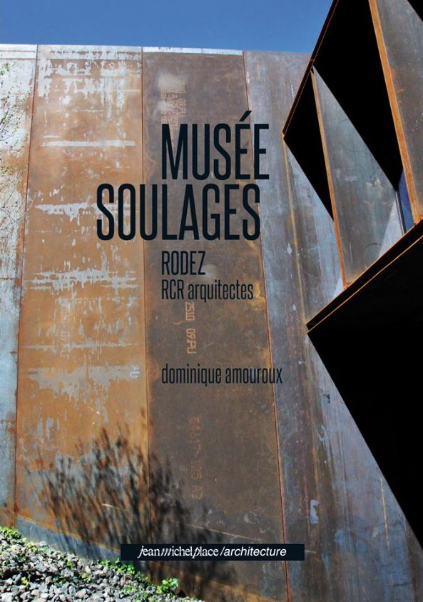 MUSEE SOULAGES DESIGN BY RCR ARQUITECTES WITH PASSELAC & ROQUES