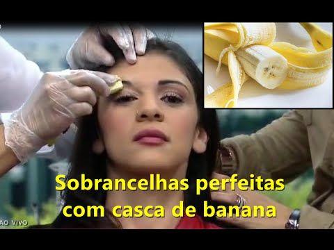 Como estimular o crescimento das sobrancelhas com casca de banana. - YouTube