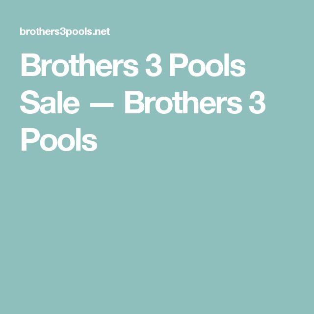 Brothers 3 Pools Sale — Brothers 3 Pools