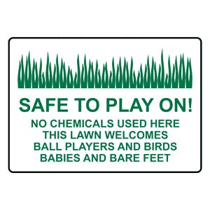 Safe To Play On! No Chemicals Used Here Sign NHE-27351 Agricultural