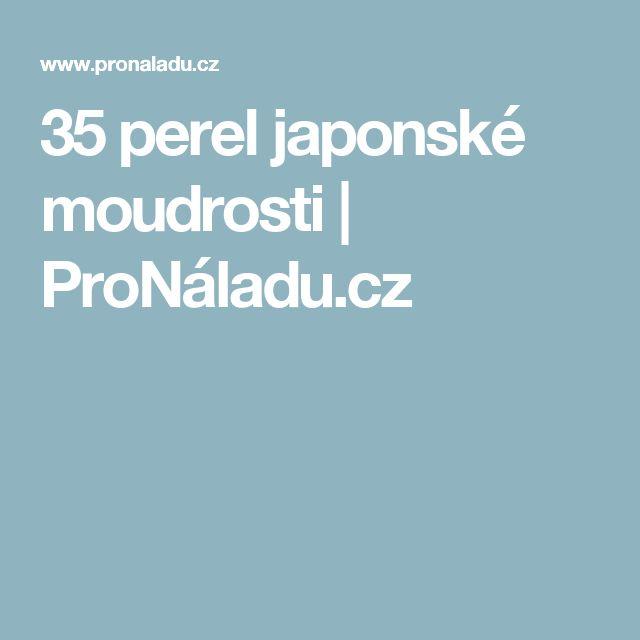 35 perel japonské moudrosti | ProNáladu.cz