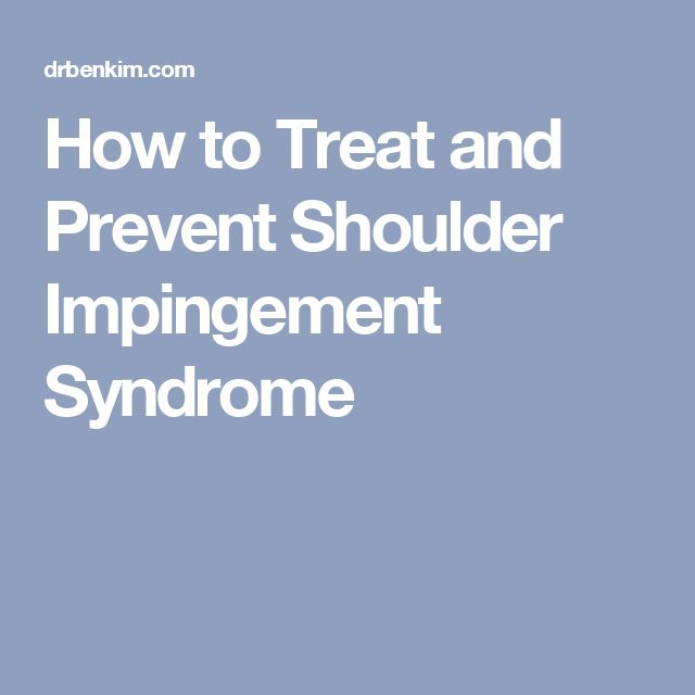 How to Treat and Prevent Shoulder Impingement Syndrome