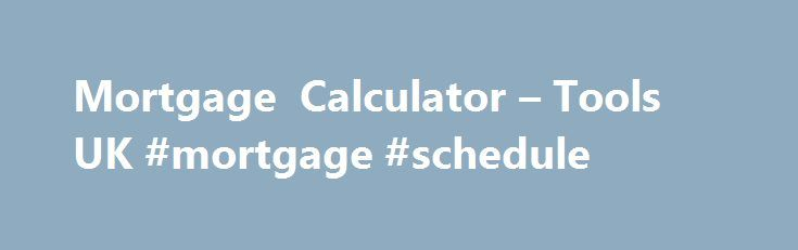 Mortgage Calculator – Tools UK #mortgage #schedule http://mortgage.remmont.com/mortgage-calculator-tools-uk-mortgage-schedule/  #uk mortgage calculator # first direct Cookie Policy We use cookies to give you the best possible experience on our website. By continuing to browse this site, you give consent for cookies to be used. For more details, including how you can amend your preferences, please read our Cookie Policy. JavaScript is currently disabled on this computer/device. As such…