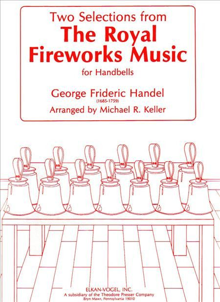Two Selections From The Royal Fireworks Music, for Handbells (Condensed Score)
