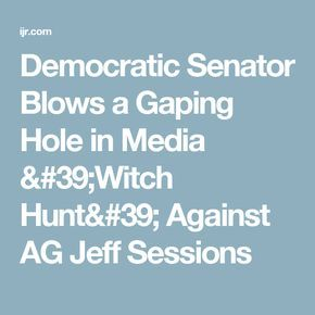 Democratic Senator Blows a Gaping Hole in Media 'Witch Hunt' Against AG Jeff Sessions