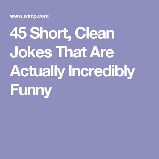 45 Short, Clean Jokes That Are Actually Incredibly Funny