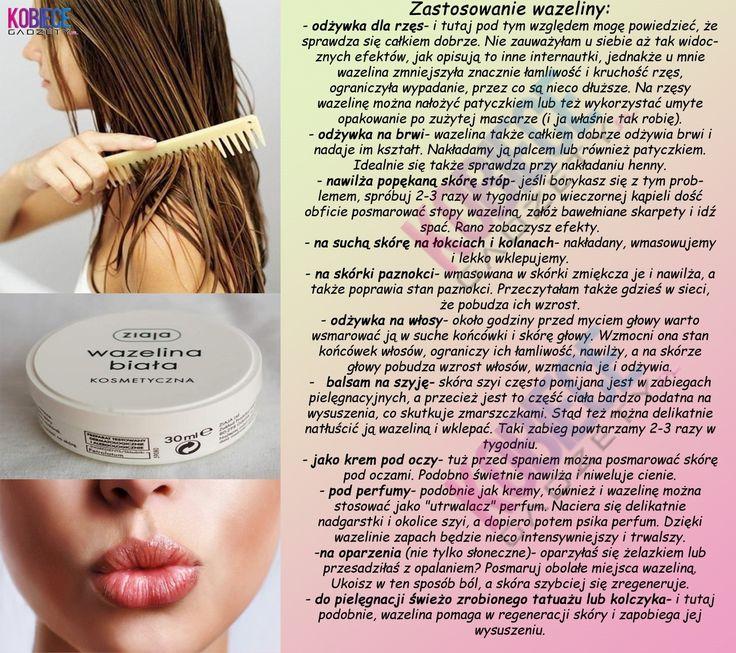 WAZELINA !!! SOS dla włosów, rzęs , skóry i ... Stosowana juz przez nasze ..