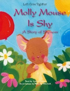 Molly Mouse Is Shy: A Story of Shyness (Let's Grow Together): Lynne Gibbs, Melanie Mitchell: 9781607547617: Amazon.com: Books