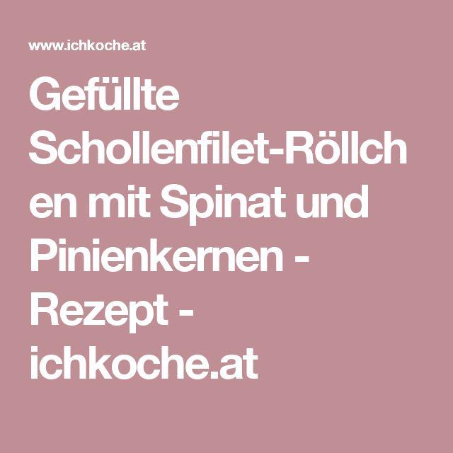 Gefüllte Schollenfilet-Röllchen mit Spinat und Pinienkernen - Rezept - ichkoche.at