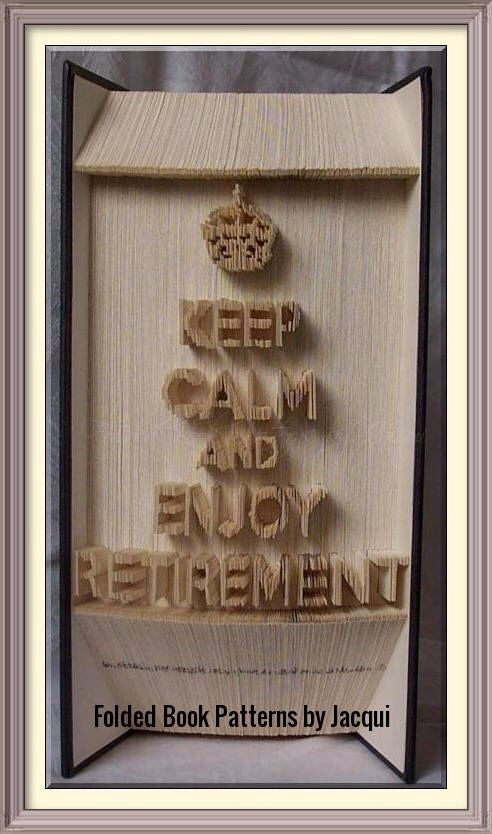 A personal favourite from my Etsy shop https://www.etsy.com/uk/listing/518332718/retirement-book-folding-pattern