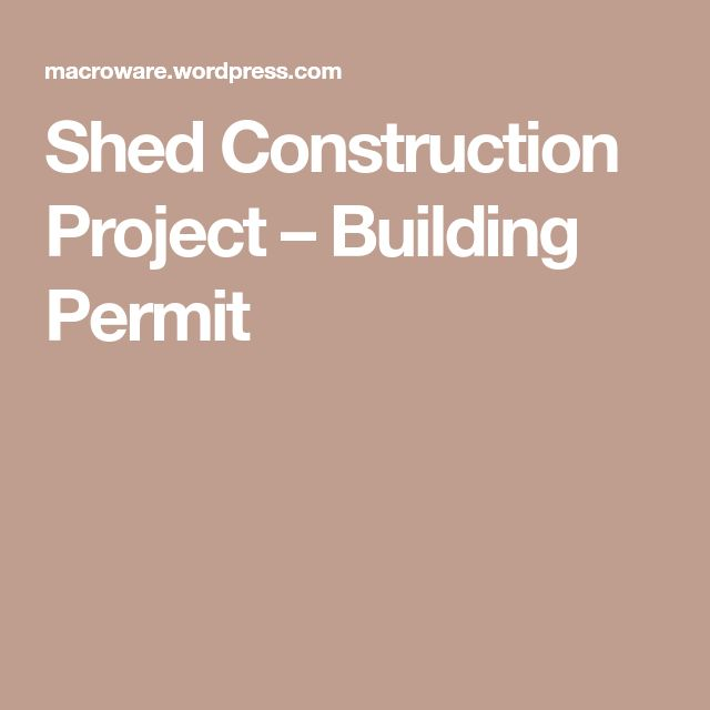 Shed Construction Project – Building Permit