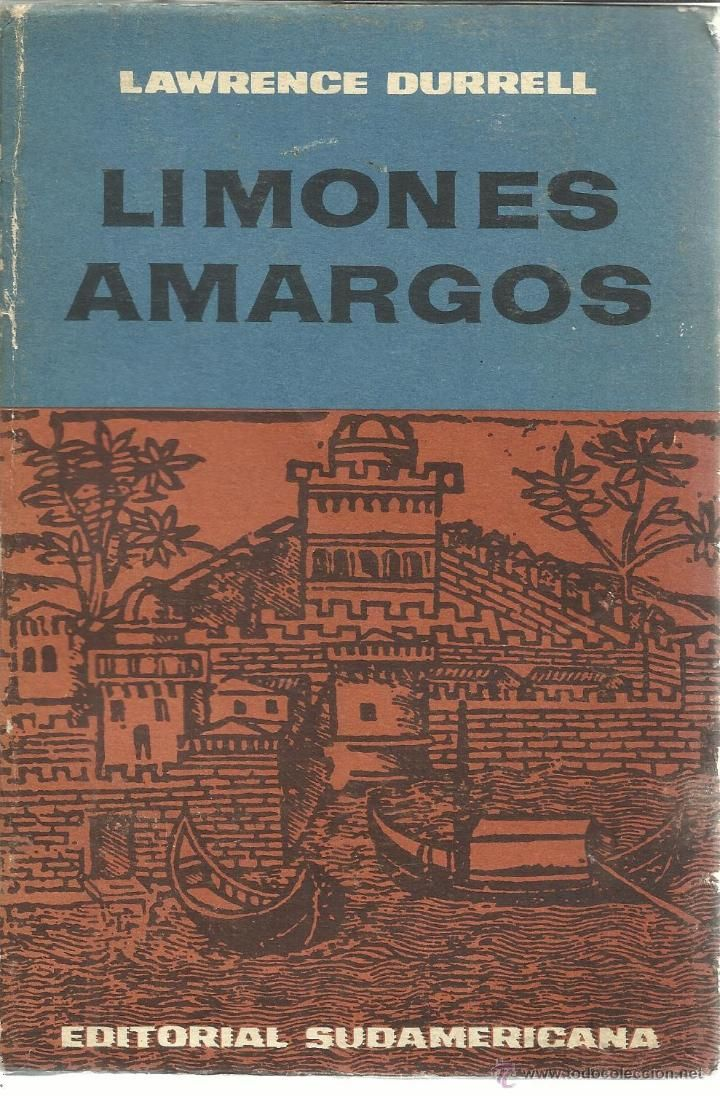LIMONES AMARGOS. LAWRENCE DURRELL. EDITORIAL SUDAMERICANA. BUENOS AIRES. 1962 - Foto 1