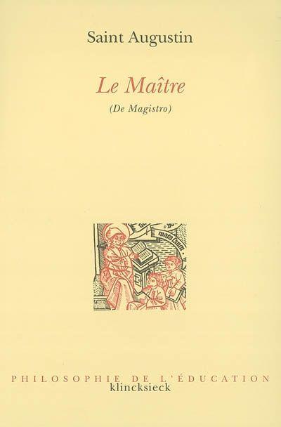AUGUSTIN. Le maître. Klincksieck, Paris, 2002.
