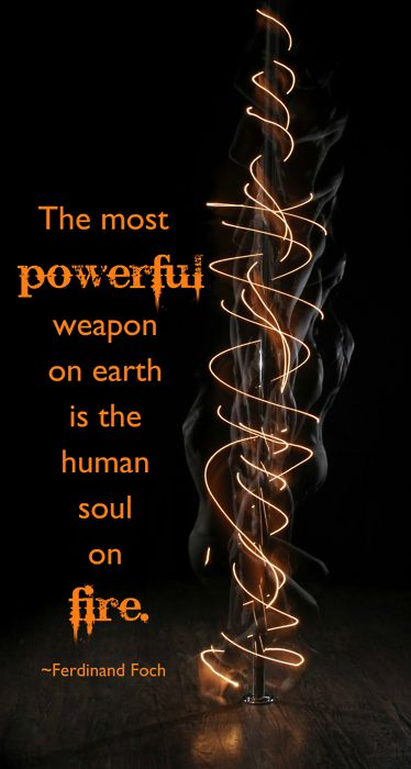 "Flame Witch:  #Flame #Witch ~ ""The most powerful weapon on earth is the human soul on fire.""  ---Ferdinand Foch."