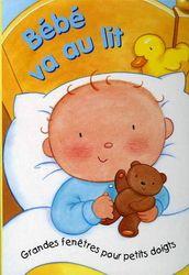 31997000794032 Bébé va au lit. Qui aime jouer? Qui se prépare à aller dormir? C'est bébé. -- Album cartonné avec grands volets à soulever. [SDM]