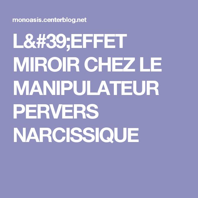 Best 20 pervers narcissique ideas on pinterest for Effet miroir psychologie