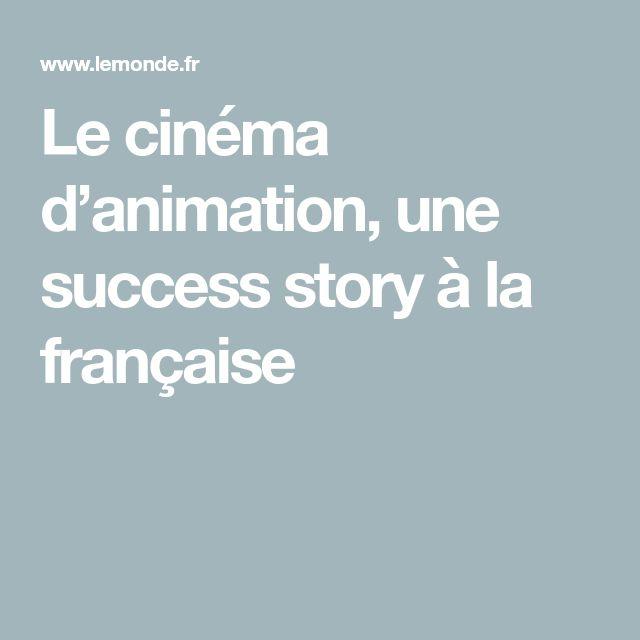 Le cinéma d'animation, une success story à la française