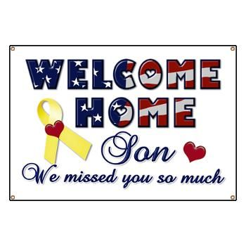 Welcome home son, we missed you so much. Great homecoming yard sign or banner to celebrate your son's return from a deployment. Free customization.