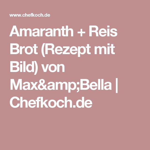 Amaranth + Reis Brot (Rezept mit Bild) von Max&Bella   Chefkoch.de