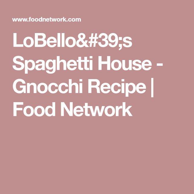 LoBello's Spaghetti House - Gnocchi Recipe | Food Network