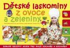 Dětské laskominy z ovoce a zeleniny | Albatrosmedia.cz