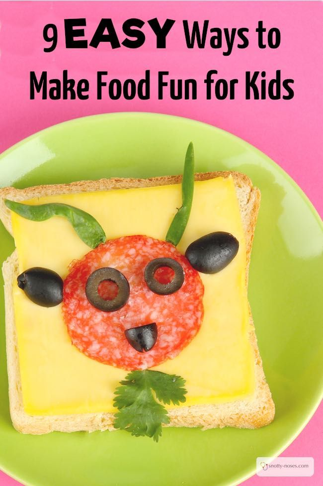 9 Easy Ways to Make Healthy Food Fun for Kids. Haha, I love the last one!