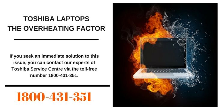 Toshiba Laptops: The overheating factor  This blog contains some issues and their solutions for Overheating in Toshiba Devices. Call Toshiba support number Australia 1800-431-351.