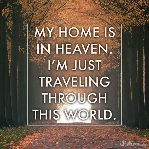 My home is in Heaven! #inspiration #heaven