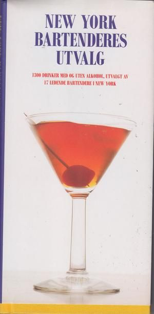 Omslagsbilde av The New New York Bartender's Guide (Essential Connoisseur)