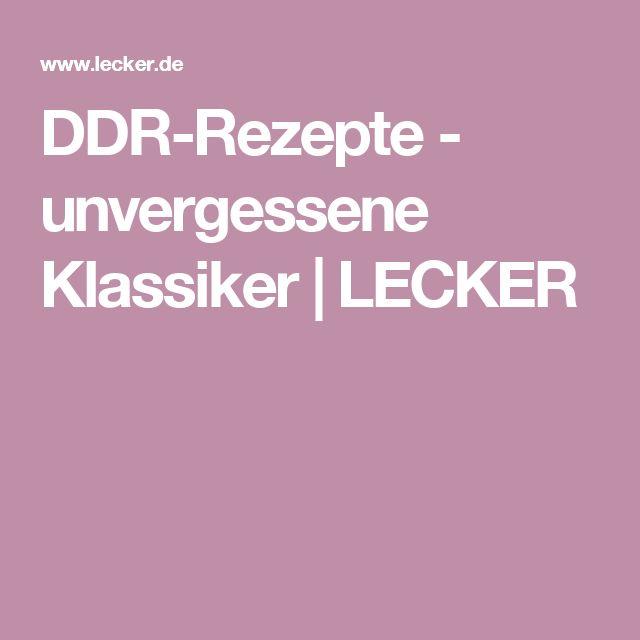 DDR-Rezepte - unvergessene Klassiker   LECKER