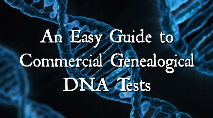 AN EASY GUIDE TO COMMERCIAL GENEALOGICAL DNA TESTS - Ancestry Family Tree Tips Genealogy Ancestry.com Collection Hints Heritage Research DNA 23andme AncestryDNA Tests