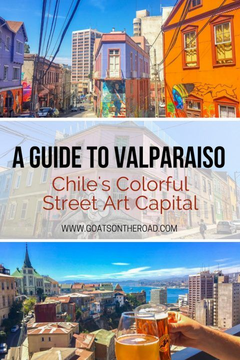 A Guide To Valparaiso - Chile's Colorful Street Art Capital - Goats On The Road