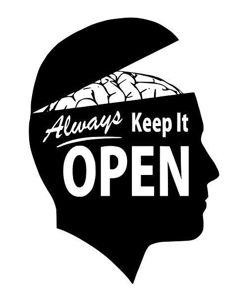 Always keep an open mind.