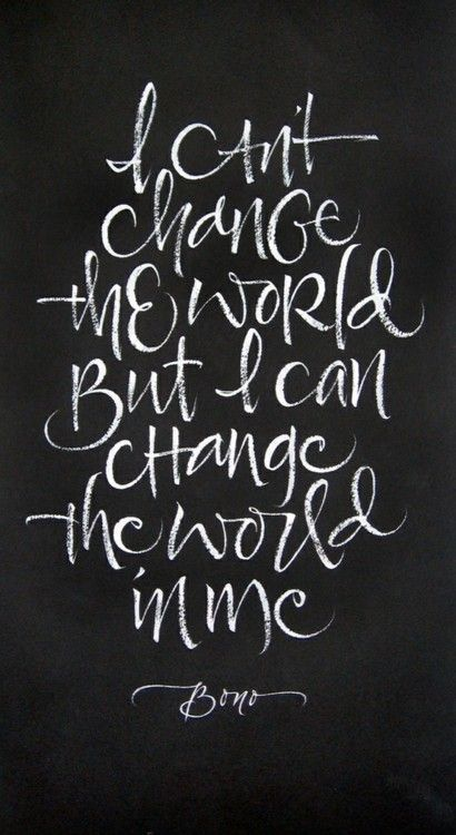 I Can't Change The World...