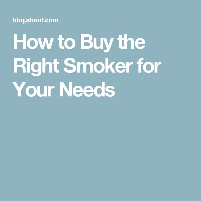 How to Buy the Right Smoker for Your Needs