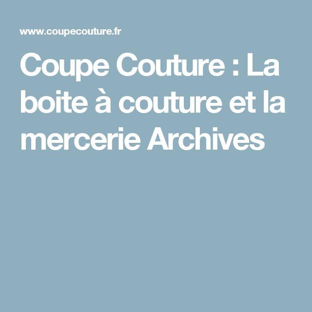 Coupe Couture : La boite à couture et la mercerie Archives